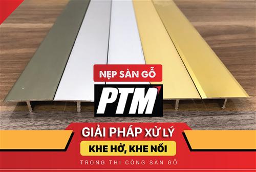 Nẹp sàn gỗ PTM - giải pháp để xử lý các khe hở, khe nối trong thi công sàn gỗ